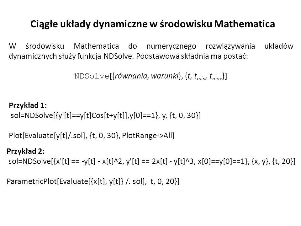 NDSolve[{równania, warunki}, {t, tmin, tmax}]